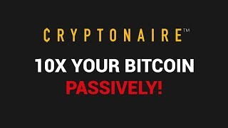 HOW TO 10X YOUR BITCOIN & CRYPTOCURRENCY ? - EARN $1000'S PASSIVELY  !!
