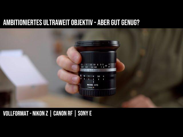 NiSi 15mm F4 Vollformat Objektiv Test/Review | Für Nikon Z, Sony E, Canon RF, Fuji X | Preistipp