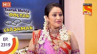 Taarak Mehta Ka Ooltah Chashmah - तारक मेहता - Ep 2319 - 20th October, 2017