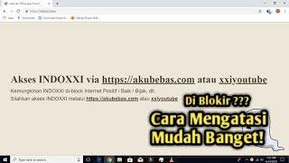 Cara Mudah Membuka Blokiran Indoxxi Tanpa Menggunakan VPN