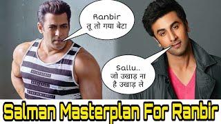 Salman khan Got Irritated From Ranbir Kapoor Sanju Compliments, Salman Plan to Beat Ranbir Kapoor