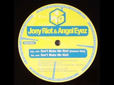 Joey Riot & Angel Eyez - Don't Make Me Wait (Gammer Remix)