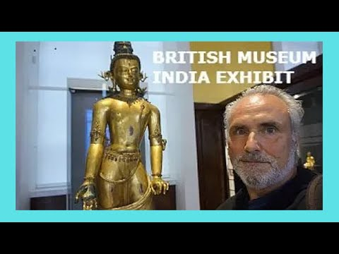 LONDON: The BRITISH MUSEUM & the priceless INDIAN TREASURES