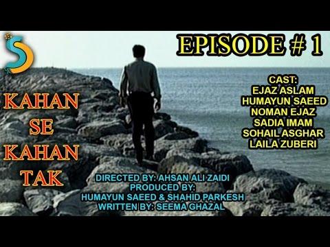 Humayun Saeed, Ahsan Ali Zaidi Ft. Noman Ejaz - Kahan Se Kahan tak Drama Serial | Episode#1