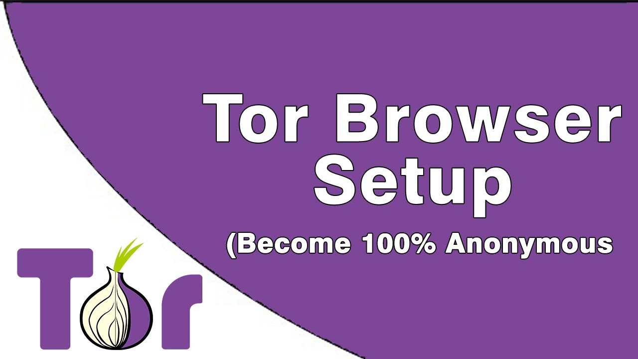 Tor Browser Setup (Become 100% Anonymous) [2017] - YouTube