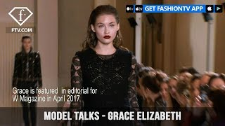 Model Talks Paris Fall/Winter 2017-18 Grace Elizabeth | FashionTV