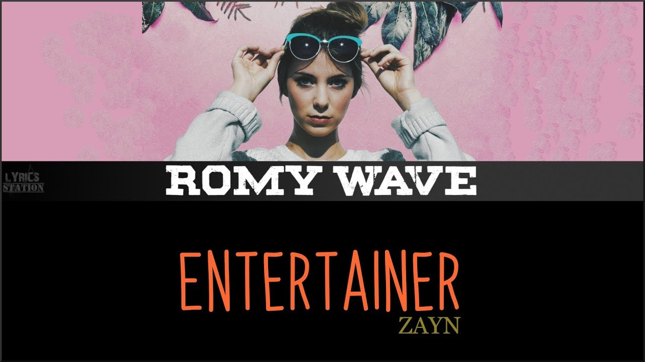 ZAYN - Entertainer (Romy Wave cover)(Lyrics)
