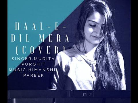 Haal-E-Dil Mera Cover | Mudita Purohit | Sanam...