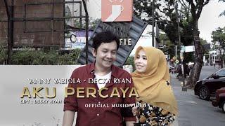 VANNY VABIOLA & DECKY RYAN - AKU PERCAYA ( OFFICIAL MUSIC VIDEO)