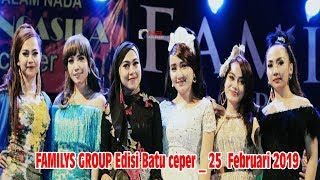 Live Streaming FAMILYS GROUP Edisi Batu ceper _ 25  Februari 2019
