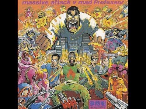 MASSIVE ATTACK v MAD PROFESSOR  -  No Protection  ( Full Album )