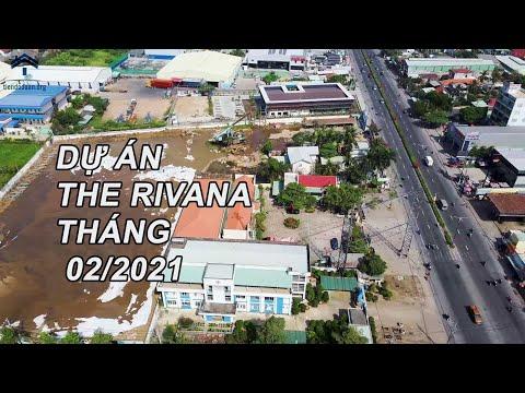 Tiến Độ Dự Án The Rivana Bình Dương Tháng 02/2021