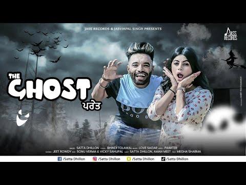 The Ghost   (Full HD )   Satta Dhillon Ft. Love Sagar   New Punjabi Songs 2018    Jass Records