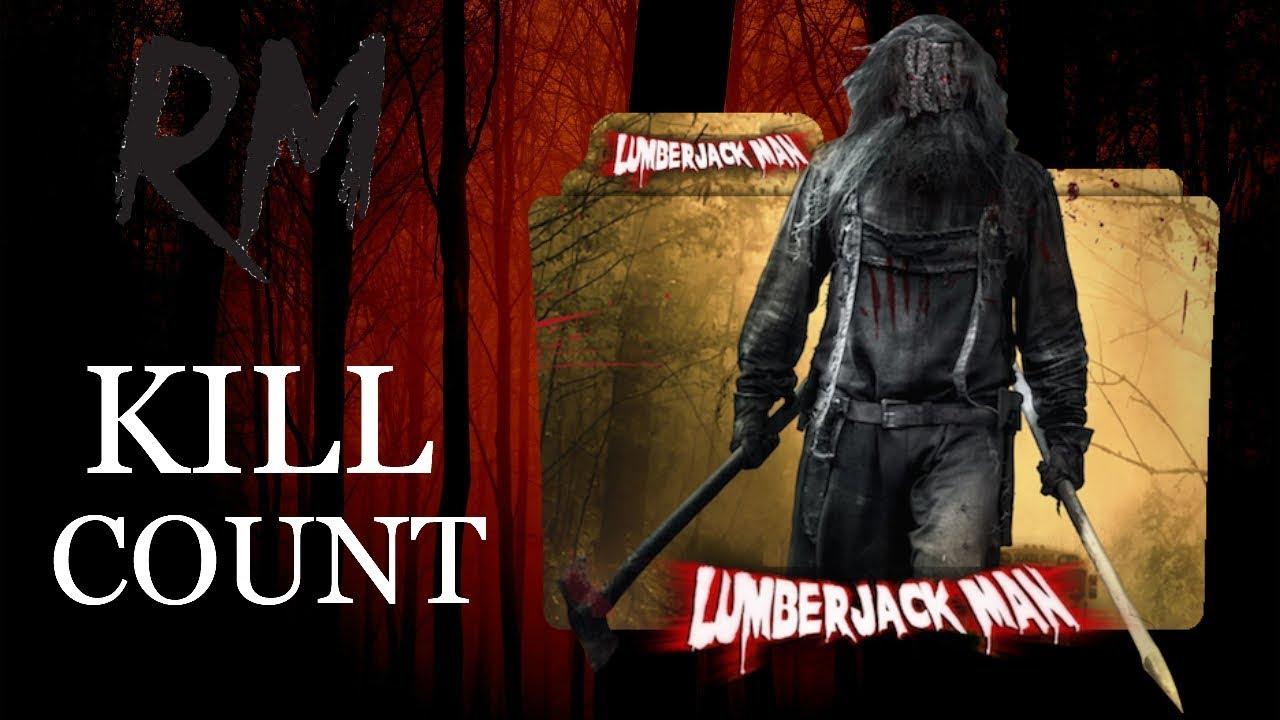 Download Lumberjack Man (2015) - Kill Count
