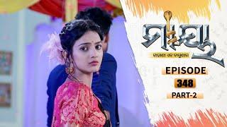 Maaya   Full Ep 348 Part-2   24th July 2021   Odia Serial – TarangTV
