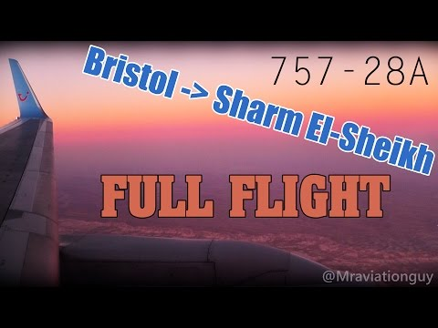 Bristol Airport to Sharm El-Skeikh Airport, Egypt *Full Flight* Thomson 757-28A