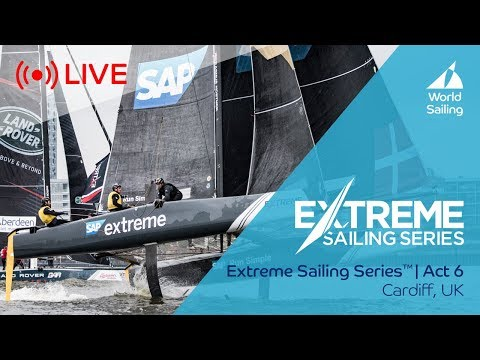LIVE Sailing | Extreme Sailing Series™ - Act 6 | Cardiff, UK | Sunday 27 August 2017