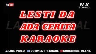 LESTI - ADA CERITA | KARAOKE TANPA VOCAL