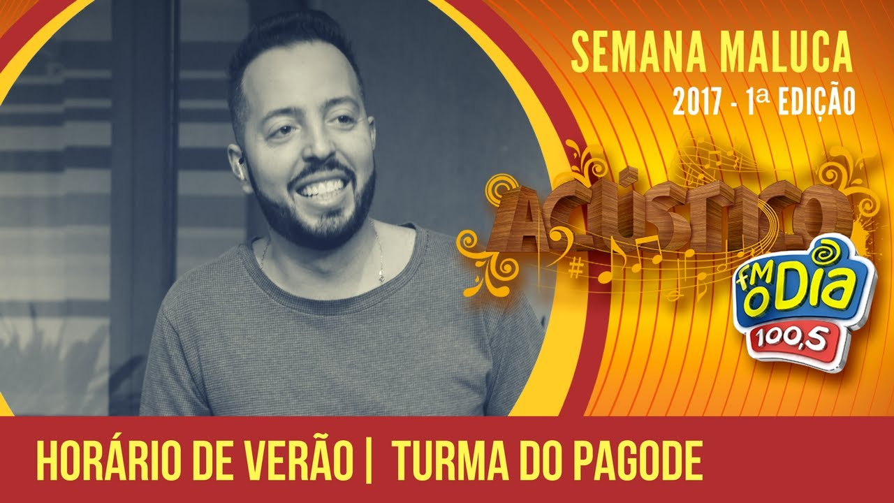 horario de verao turma do pagode