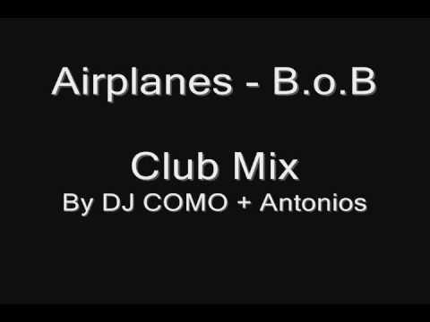 Airplanes - B.o.B Club MixbyDJ COMO + Antonios
