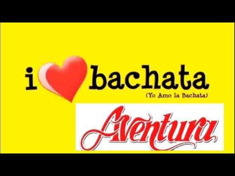 Aventura Best Bachata 100 % Hits