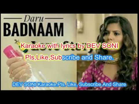 Daru Badnam karaoke with lyrics by DEV SONI. Pls. Like,Subscribe and Share.