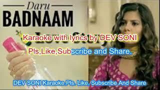 Daru Badnaam kardi karaoke with lyrics by DEV SONI. Pls. Like,Subscribe and Share.