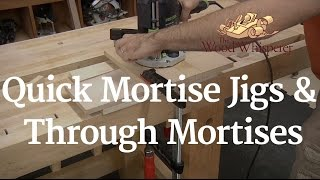 230 - Quick Mortising Jigs & Through Tenons