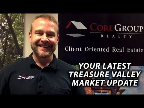 Core Group Realty: Your latest Treasure Valley market update