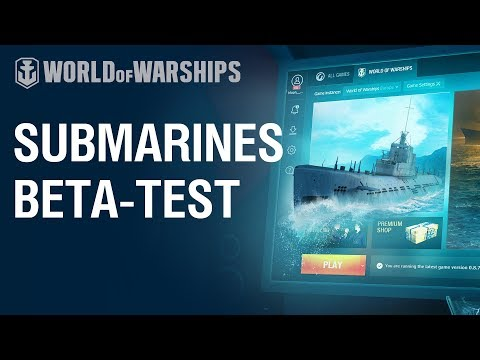 Submarines. How to participate in Beta-test? | World of Warships