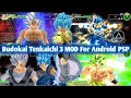DOWNLOAD NEW DBZ TTT MOD BT3 ISO V5 With New Goku MUI, Vegeta SSBE, Broly, Vegito And Much More