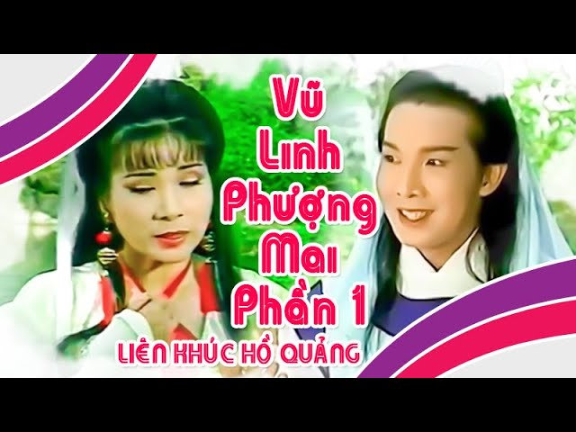 Phượng Mai Vũ Linh | Liên khúc hồ quảng PHẦN 1 | Cải Lương Tôi Yêu