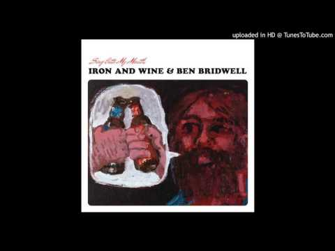 Iron and Wine & Ben Bridwell - Am I a Good Man (HD)