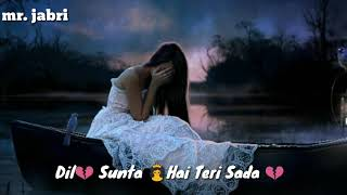 WhatsApp status //30// Dil Sunta Hai Teri Sada song//mr. Jabri