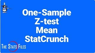 Find Z-stat and p-value of a hypothesis test of a Mean using StatCrunch.