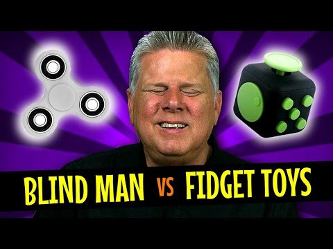 Blind Man vs. The Fidget Spinner & Fidget Cube