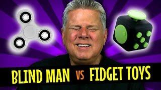 Blind Man vs. The Fidget Spinner & Fidget Cube