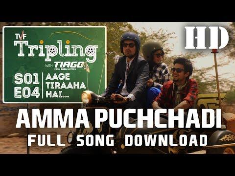 Amma Puchchadi DOWNLOAD Full Song HQ - TVF Tripling S01E4