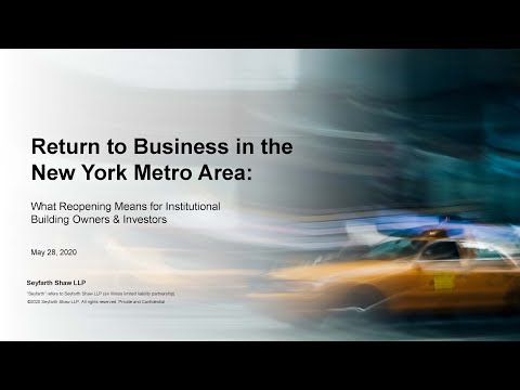 Seyfarth Webinar: Return To Business In The New York Metro Area: What Reopening Means...