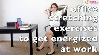 7 office stretching exercises to get energized at work!