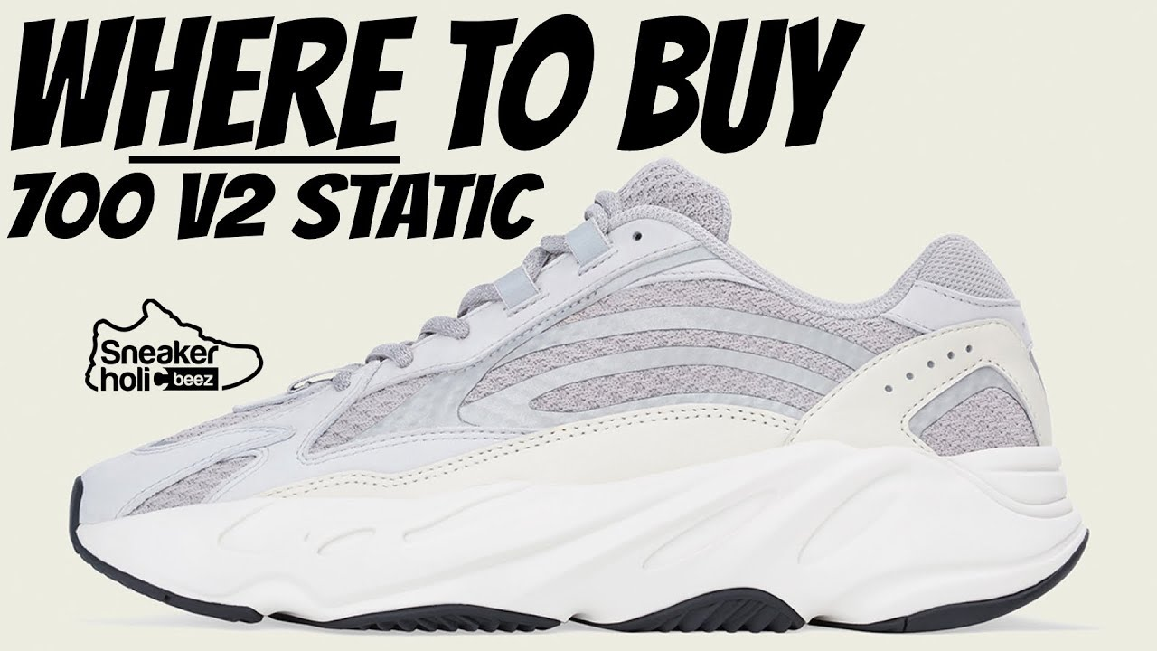 official photos fa530 ad23e HOW TO COP YEEZY 700 V2 STATIC | ADIDAS YEEZY BOOST 700 V2 STATIC WHERE TO  BUY