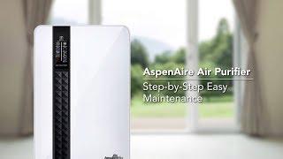 AspenAire Air Purifier Step-by-Step Easy Maintenance