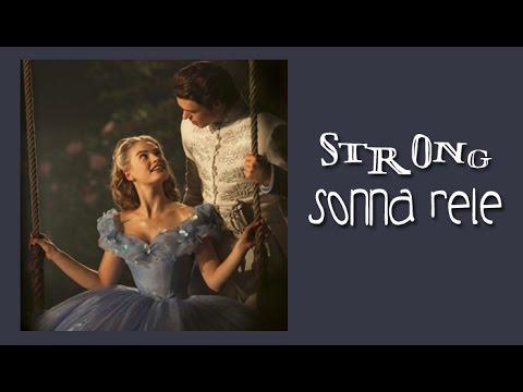 Sonna Rele - Strong (Tradução) Trilha Sonora do filme Cinderella 2015 HD.
