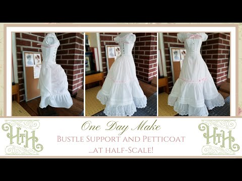 One Day Make: Bustle Cage and Petticoat...at Half Scale!