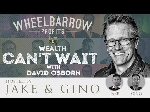 Wealth Can't Wait with David Osborn