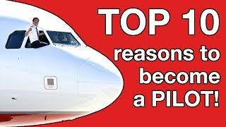 TOP 10 reasons to become a PILOT