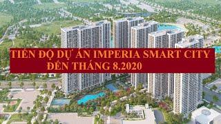 Tiến độ dự án Imperia Smart City tháng 8.2020 [Imperia Smart City project progress in August 2020]