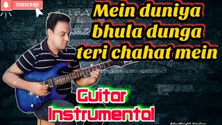 Mein Duniya Bhoola Dunga(Film:Aashiqui)Electric Guitar Instrumental