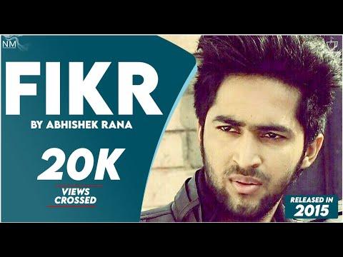 Fikr. Feat Abhishek Rana ll Namyoho Studios ll Official Video ll