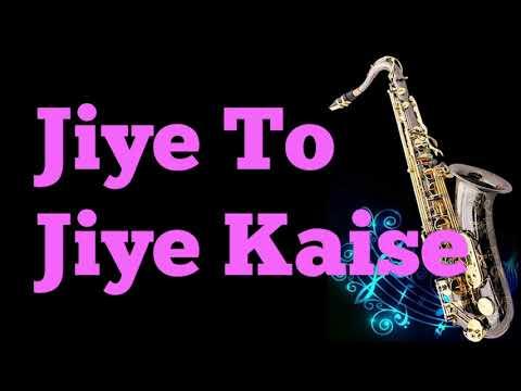 #174:-Jiye To Jiye Kaise ||Saajan|| Best Saxophone Instrumental ||HD Quality